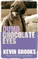 Dumb Chocolate Eyes