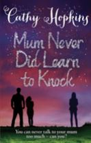 Mum Never Did Learn to Knock
