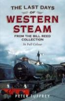 Last Days of Western Steam from the Bill Reed Collection