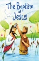New Testament: the Baptism of Jesus (My First Bible Stories)