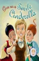 Fairytales Gone Wrong: Give Us a Smile Cinderella