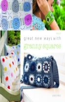 Great New Ways with Granny Squares