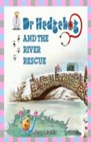 Dr Hedgehog and the River Rescue