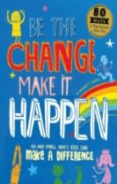 Be The Change Make it Happen