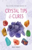 The Little Pocket Book of Crystal Tips and Cures