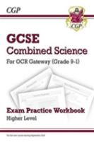 New Grade 9-1 GCSE Combined Science: OCR Gateway Exam Practice Workbook - Higher