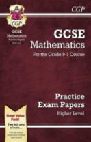 New GCSE Maths Practice Papers: Higher - For the Grade 9-1 Course