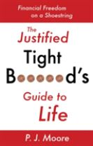 The Justified Tight B****rd's Guide to Life : Financial Freedom on a Shoestring