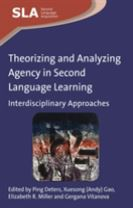 Theorizing and Analyzing Agency in Second Language Learning
