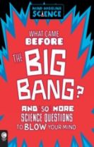 Mind-Boggling Science: What Came Before The Big Bang?