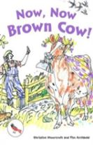 Now, Now Brown Cow!