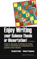 Enjoy Writing Your Science Thesis Or Dissertation! : A Step-by-step Guide To Planning And Writing A Thesis Or Dissertation For U