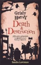 Grisly History - Death and Destruction
