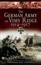The German Army on Vimy Ridge 1914 - 1917