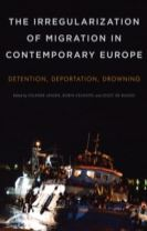 The Irregularization of Migration in Contemporary Europe