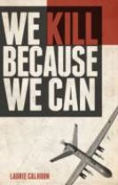 We Kill Because We Can