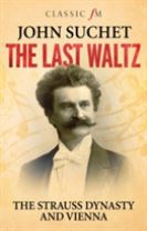 Last Waltz: The Strauss Dynasty and Vienna