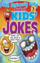 The Seriously Silly Book of Kids' Jokes