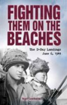 Fighting Them on the Beaches: the D-Day Landings