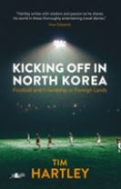 Kicking off in North Korea - Football and Friendship in Foreign Lands