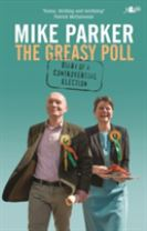 Greasy Poll, The - Diary of a Controversial Election
