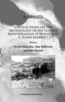 Athyrmata: Critical Essays on the Archaeology of the Eastern Mediterranean in Honour of E. Susan Sherratt