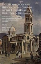 The Archaeology and History of the Church of the Redeemer and the Muristan in Jerusalem