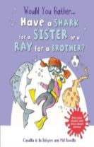 Would You Rather: Have a Shark for a Sister or a Ray for a Brother?