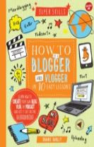 Super Skills: How to be a Blogger & Vlogger in 10 Easy Lessons
