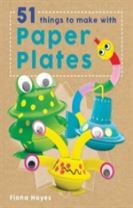 Crafty Makes: 51 Things to Make with Paper Plates