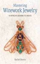 Mastering Wirework Jewelry