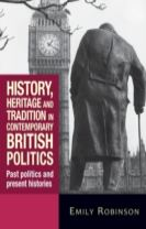 History, Heritage and Tradition in Contemporary British Politics