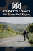 50 Classic Cycle Climbs: The Bristol-Bath Region