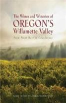 The Wines and Wineries of Oregon's Willamette Valleu