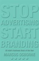 Stop Advertising, Start Branding