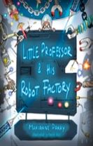 Little Professor and his Robot Factory
