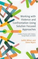 Working with Violence and Confrontation Using Solution Focused Approaches