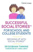 Successful Social Stories (TM) for School and College Students with Autism