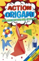 Action Origami Paper Models That Float, Fly, Snap and Spin
