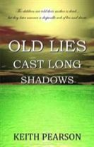 Old Lies Cast Long Shadows