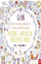 British Museum: The Colouring Book of Cards and Envelopes: Amazing Animals and Beautiful Birds