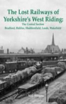 The Lost Railways of Yorkshire's West Riding: The Central Section