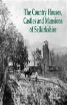 The Country Houses, Castles and Mansions of Selkirkshire