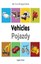 My First Bilingual Book - Vehicles - English-polish