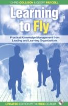 Learning to Fly - Practical Knowledge Management  From Leading and Learning Organizations 2E