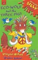 Seriously Silly Stories: Ecowolf and The Three Pigs