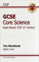 GCSE Core Science OCR 21st Century Workbook - Higher (A*-G Course)