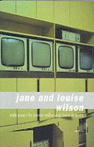 Jane and Louise Wilson