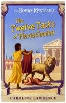The Roman Mysteries: The Twelve Tasks of Flavia Gemina