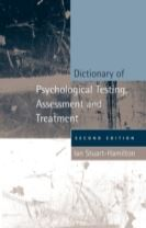 Dictionary of Psychological Testing, Assessment and Treatment